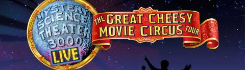 Mystery Science Theater 3000 Live: Circus Rifficus!